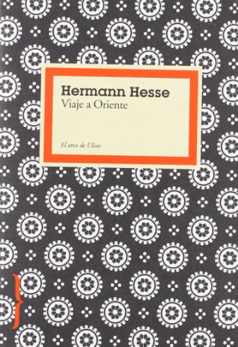 Viaje a Oriente (El Arco de Ulises) por Hermann Hesse