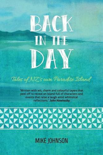 back-in-the-day-tales-from-nzs-own-paradise-island