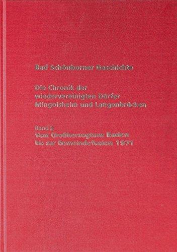 Bad Schönborner Geschichte - Die Chronik der wiedervereinigten Dörfer Mingolsheim und Langenbrücken Band 2: Vom Großherzogtum Baden bis zur Gemeindefusion 1971