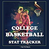 COLLEGE BASKETBALL STAT TRACKER: Track Your Favorite College Basketball Players