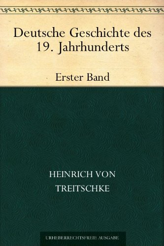 Deutsche Geschichte des 19. JahrhundertsErster Band
