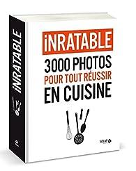 Inratable - 3000 photos pour tout réussir en cuisine par Estérelle Payany