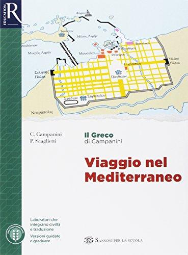 Il greco di Campanini. Per le Scuole superiori. Con 2 espansioni online. Con 2 libri: Viaggio mediterraneo-Greco visuale