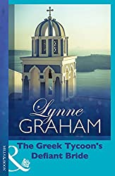 The Greek Tycoon's Defiant Bride (The Rich, The Ruthless and the Really Handsome trilogy Book 2)