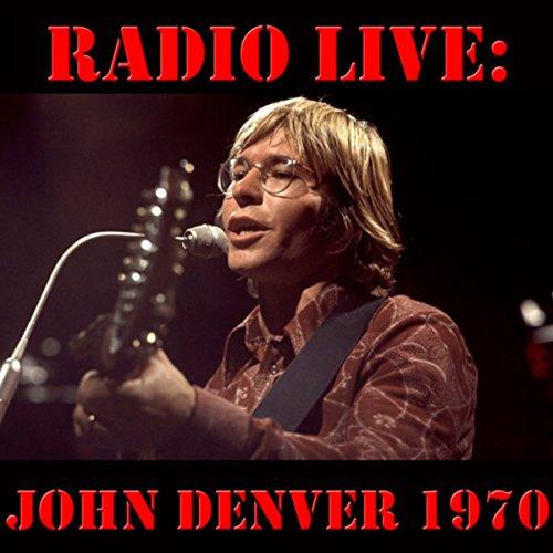 Radio Live: John Denver 1970 (...