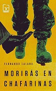 Morirás en Chafarinas par Fernando Lalana