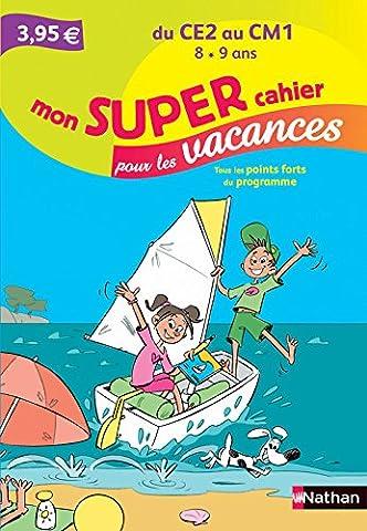 Mon SUPER cahier pour les vacances - Du CE2 au CM1