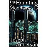 The Haunting of Moonbase 13 (English Edition)