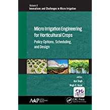 Micro Irrigation Engineering for Horticultural Crops: Policy Options, Scheduling, and Design