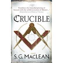 [Crucible] [by: S. G. MacLean]