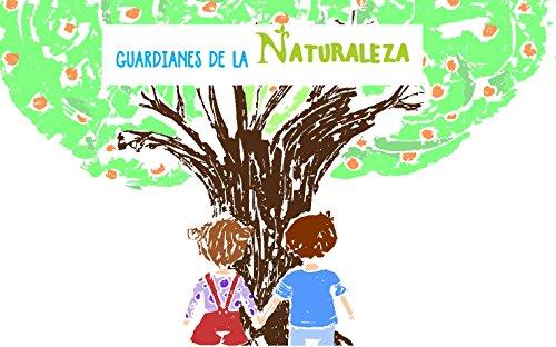 Descargar Libro Guardianes de la Naturaleza de Claudia Cristina Bastidas Valenzuela