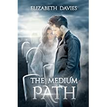 The Medium Path: a ghostly paranormal romance