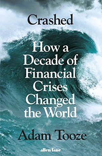 Crashed: How a Decade of Financial Crises Changed the World (How Markets Fail)
