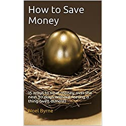 How to Save Money: 15 ways to save money over the next 30 days without feeling a thing (well almost)