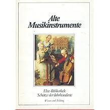 Alte Musikinstrumente. Werkzeuge der Polyphonie