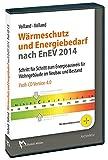 Wärmeschutz und Energiebedarf nach EnEV 2014, CD-ROMSchritt für Schritt zum Energieausweis für Wohnbauten im Neubau und Bestand. Profi-CD Version 4.0. Mit Aktualisierungsservice