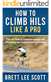 How to Climb Hills Like a Pro: Tips on How to Improve Speed and Efficiency for Triathletes and Cyclists (Iron Training Tips) (English Edition)