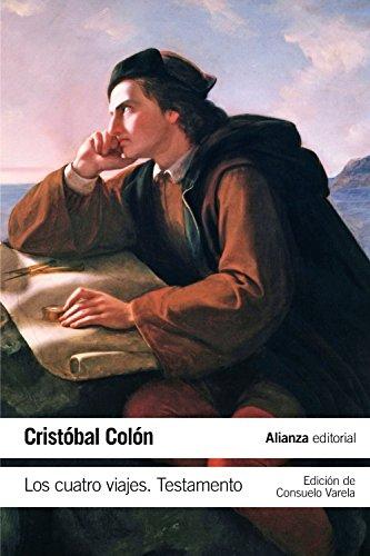 Los cuatro viajes. Testamento (El Libro De Bolsillo - Historia) por Cristobal Colón