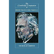 [The Cambridge Companion to Bertrand Russell (Cambridge Companions to Philosophy)] [By: x] [October, 2003]