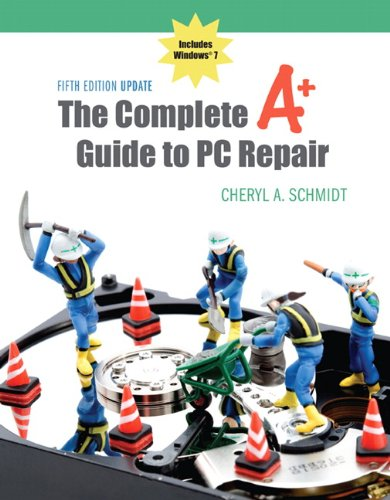 The Complete A+ Guide to PC Repair Fifth Edition Update por Cheryl A. Schmidt