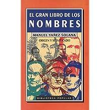 EL GRAN LIBRO DE LOS NOMBRES. Origen y significado
