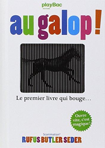 Au galop ! : le premier livre qui bouge...