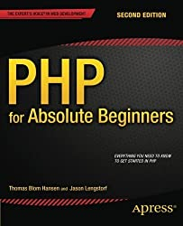 PHP for Absolute Beginners 2nd edition by Lengstorf, Jason, Blom Hansen, Thomas (2014) Taschenbuch