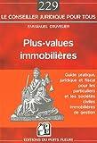 Plus-values immobilières : Guide pratique, juridique et fiscal pour les particuliers et les sociétés civiles immobilières de gestion