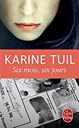 Six Mois, Six Jours (Le Livre de Poche)