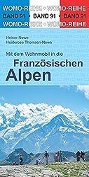 Mit dem Wohnmobil in die Französischen Alpen (Womo-Reihe)