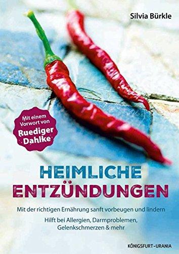 Heimliche Entzündungen: Mit der richtigen Ernährung sanft vorbeugen und lindern (Buch im Großformat, Entzündungshemmer, Ernährung bei Entzündungen) -