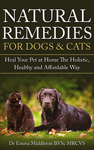 natural-remedies-for-dogs-cats-heal-your-pet-at-home-the-holistic-healthy-and-affordable-way-holisti