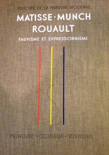 Historie de la Peinture Moderne: Matisse, Munch, Rouault - Fauvisme et Expressionnisme, etc.