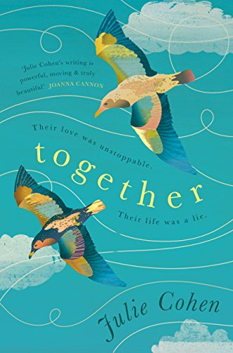 Together: An epic love story with a secret you won't see coming by [Cohen, Julie]