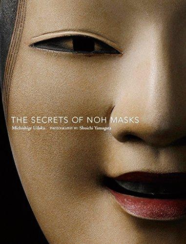 The Secrets Of Noh Masks por Michishige Udaka