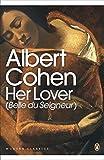 Her Lover: (Belle Du Seigneur) (Penguin Modern Classics)