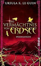 Das Vermächtnis von Erdsee: Erzählungen (Erdsee-Zyklus)
