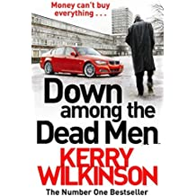 Down Among the Dead Men by Kerry Wilkinson (2016-06-02)
