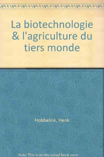 La biotechnologie & l'agriculture du tiers monde par Henk Hobbelink