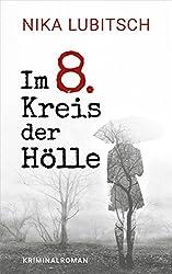Im 8. Kreis der Hölle: Kriminalroman