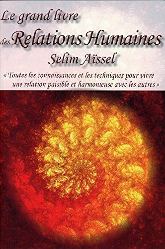 Le grand livre des Relations Humaines par Selim Aïssel
