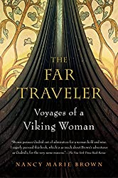 The Far Traveler: Voyages of a Viking Woman by Nancy Marie Brown (2008-10-06)
