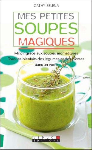 Livre gratuits en ligne Mes petites soupes magiques pdf ebook