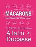 Macarons : Lisses, craquelés, sucrés, salés.