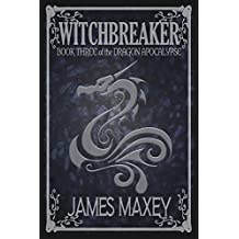 Witchbreaker: Book Three of the Dragon Apocalypse (English Edition)
