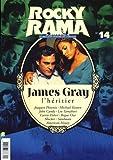 Rockyrama, N°14, février 2017 : James Gray