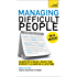 Managing Difficult People in a Week: Teach Yourself