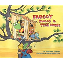 Froggy Builds a Tree House by Jonathan London (2011-10-13)