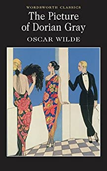 The Picture of Dorian Gray (Wordsworth Classics) by [Wilde, Oscar]
