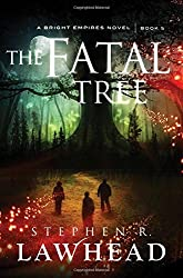 The Fatal Tree (Bright Empires) by Stephen R Lawhead (2014-10-28)